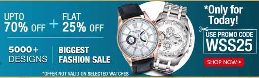 Upto 70% OFF + Additional FLAT 25% OFF on Watches