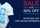 Get FLAT 50% OFF + FLAT 20% OFF on T-Shirts (For Online Payments)