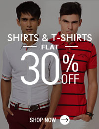 Get FLAT 30% OFF on Shirts and T-Shirts