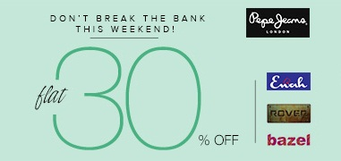 Get FLAT 30% OFF on Pepe Jeans, Rover & Bazel apparels